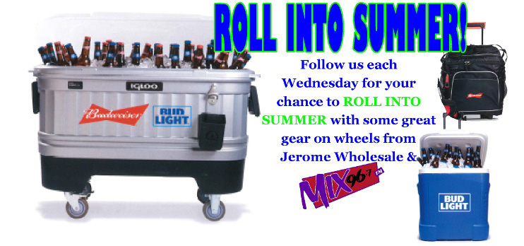 Roll into Summer courtesy of Jerome Wholesale and Mix 96.7!